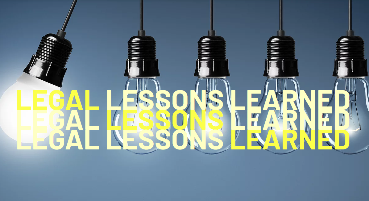 Legal Lessons Learned